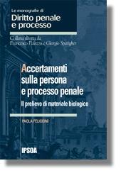 Accertamenti sulla persona e processo penale