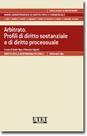 Arbitrato - Profili di diritto sostanziale e di diritto processuale