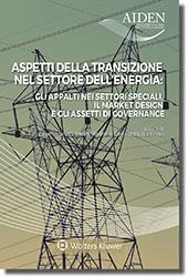 Aspetti della transizione nel settore dell'energia: gli appalti nei settori speciali, il market design e gli assetti di governance