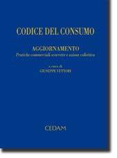 Codice del consumo - Aggiornamento: pratiche commerciali scorrette e azione collettiva