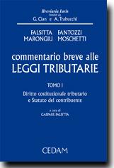 Commentario breve alle Leggi Tributarie - Tomo I: Diritto costituzionale tributario e Statuto del contribuente
