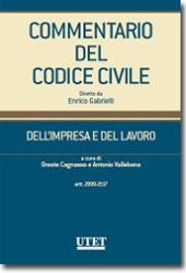 Commentario del Codice Civile diretto da Enrico Gabrielli <br> Dell'impresa e del lavoro - Vol. II: artt. 2099-2117