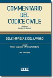 Commentario del Codice Civile diretto da Enrico Gabrielli <br> Dell'impresa e del lavoro - Vol. I: artt. 2060-2098