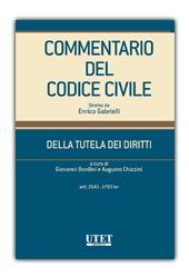 Commentario del Codice Civile diretto da Enrico Gabrielli <br> Della tutela dei diritti (Artt 2643 - 2783 ter)