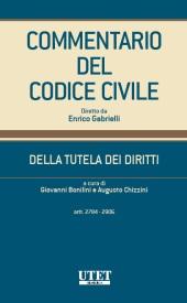 Commentario del Codice civile diretto da Enrico Gabrielli <br> Della Tutela dei diritti - Vol. II (Artt. 2784-2906)