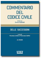Commentario del Codice civile diretto da Enrico Gabrielli <br> Delle Successioni - Vol. I: Artt. 456-564