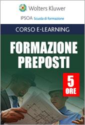 Corso e-Learning - Formazione particolare aggiuntiva per Preposti - 5 ore