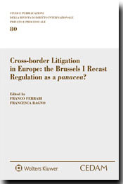 Cross-border Litigation in Europe: the Brussels I Recast Regulation as a Panacea?