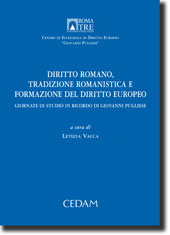 Diritto romano, tradizione romanistica e formazione del diritto europeo