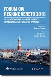 Forum OIV Regione Veneto 2018. La Valutazione del Manager Pubblico: Novità Normative e Processi Operativi
