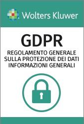 GDPR - Il Regolamento Generale europeo sulla Protezione dei dati: informazioni principali