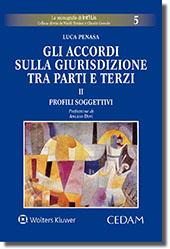 Gli accordi sulla giurisdizione tra parti e terzi - Volume II: Profili soggettivi