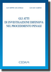Gli atti di investigazione difensiva nel procedimento penale.