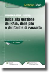 Guida alla gestione dei RAEE, delle pile e dei Centri di raccolta