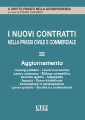 I nuovi contratti nella prassi civile e commerciale - Aggiornamento Vol. III