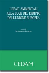 I reati ambientali alla luce del Diritto dell'Unione Europea