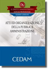 Il Diritto Amministrativo. Manuali professionali - Vol III: Atti ed organizzazione della Pubblica amministrazione