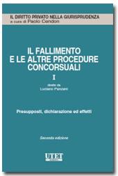 Il Fallimento e le altre procedure concorsuali - Vol. 1 : presupposti, dichiarazione ed effetti