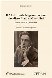 Il Ministro delle grandi opere che disse di no a Mussolini