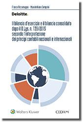 Il bilancio d'esercizio e il bilancio consolidato dopo il D.LGS. N. 139/2015 secondo l'interpretazione dei principi contabili nazionali e internazionali.