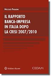 Il rapporto banca - Impresa in Italia dopo la crisi 2007/2010