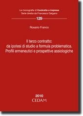 Il terzo contratto: da ipotesi di studio a formula problematica. Profili ermeneutici e prospettive assiologiche