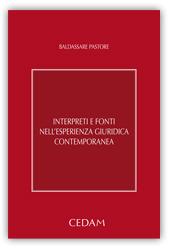 Interpreti e fonti nell'esperienza giuridica contemporanea