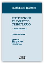 Istituzioni di diritto tributario - Vol. I: Parte generale
