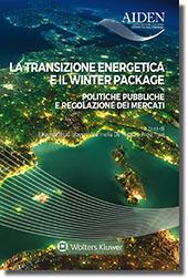 La Transizione Energetica e il Winter Package. Politiche Pubbliche e Regolazione dei Mercati.