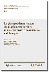 La giurisprudenza italiana sui regolamenti europei in materia civile e commerciale e di famiglia