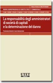 La responsabilità degli amministratori di società di capitali e la determinazione del danno