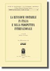 La revisione contabile in Italia e nella prospettiva internazionale