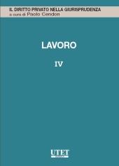 Lavoro - Vol. IV: Licenziamento, mobbing, processo del lavoro