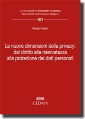 Le nuove dimensioni della privacy: dal diritto alla riservatezza alla protezione dei dati personali