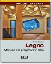 Legno - Manuale per progettare in Italia