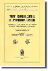 Nuovi organismi aziendali ed imprenditoria femminile. Sezione I: Riferimenti teorici e normativi