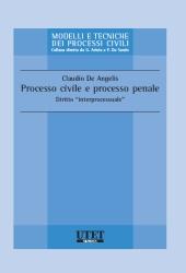 """Processo civile e processo penale - Diritto """"Interprocessuale"""""""