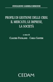 Profili di gestione delle crisi. Il mercato, le imprese, la società
