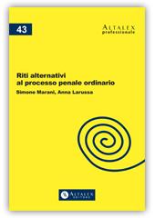 Riti alternativi al processo penale ordinario