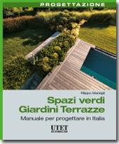 Spazi verdi. Giardini. Terrazze - Manuale per progettare in Italia