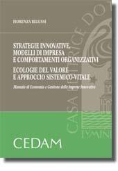 Strategie innovative, modelli di impresa e comportamenti organizzativi. Ecologie sul valore e approccio sistemico-vitale