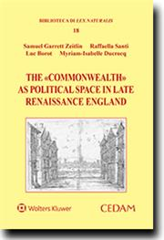 The Commonwealth as Political Space in later Renaissance England