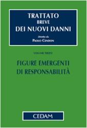 Trattato breve dei nuovi danni - Vol. III: Figure emergenti di responsabilità