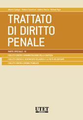 Trattato di Diritto penale - Parte speciale Vol. III - I delitti contro l'amministrazione della giustizia. I delitti contro il sentimento religioso e la pietà dei defunti . I delitti contro l'ordine pubblico
