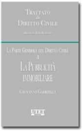 Trattato di diritto civile - La parte generale del diritto civile. Vol. IV: La pubblicità immobiliare