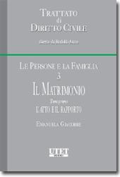 Trattato di diritto civile - Le persone e la famiglia. Vol. III: Il Matrimonio. Tomo I: L'atto e il rapporto