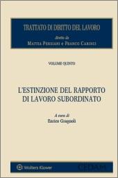 Trattato di diritto del lavoro. Vol. V - L'estizione del rapporto di lavoro subordinato