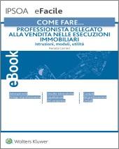 eBook - Come fare... Professionista delegato alla vendita nelle esecuzioni immobiliari
